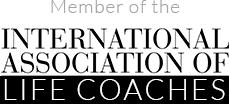 Member of the International Association of Life Coaches