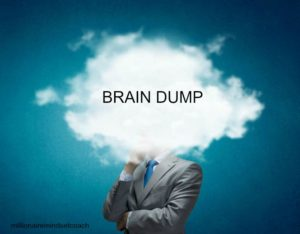 The all important brain dump